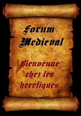 CHEZ LES HERETIQUES Index du Forum